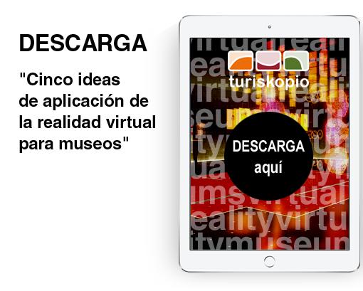 Ideas de aplicación de la realidad virtual para museos